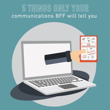 008-5 Things that only your Communications BFF will tell you