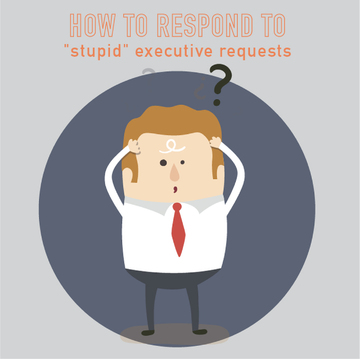 "PM Happy Hour 007-How to respond to ""stupid"" executive asks"