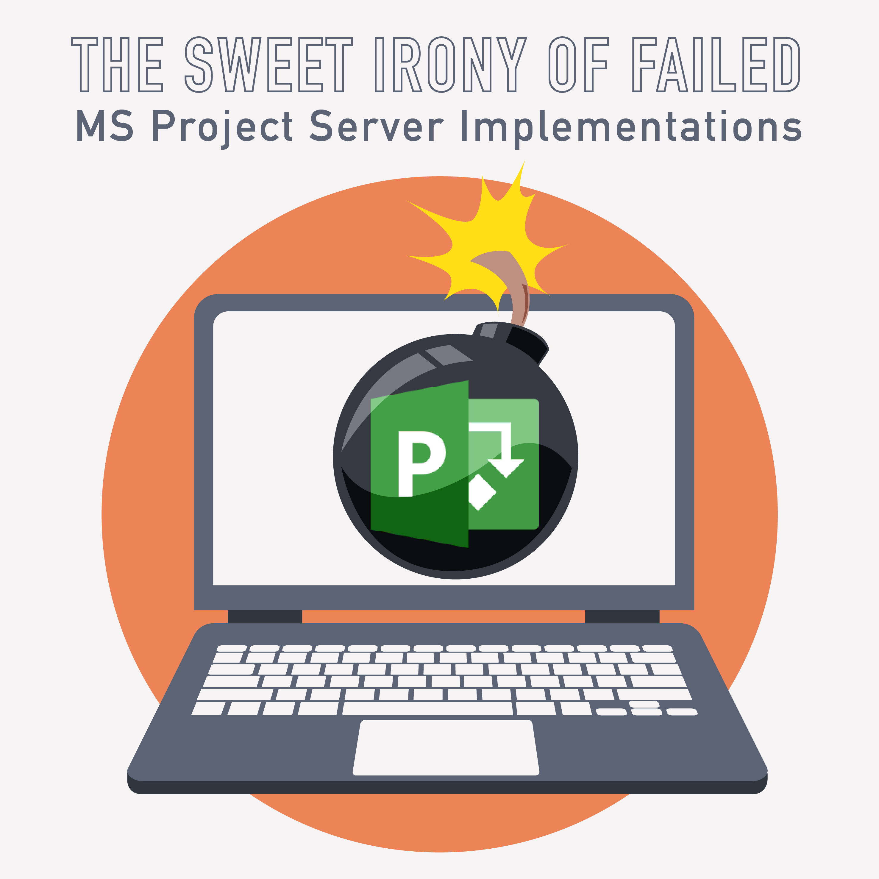 010-The Sweet Irony of Failed MS Project Server Implementations