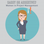 012-Sassy or Assertive? Women in Project Management