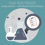 013-Don't guess! Plan your project with SCIENCE using Monte Carlo analysis