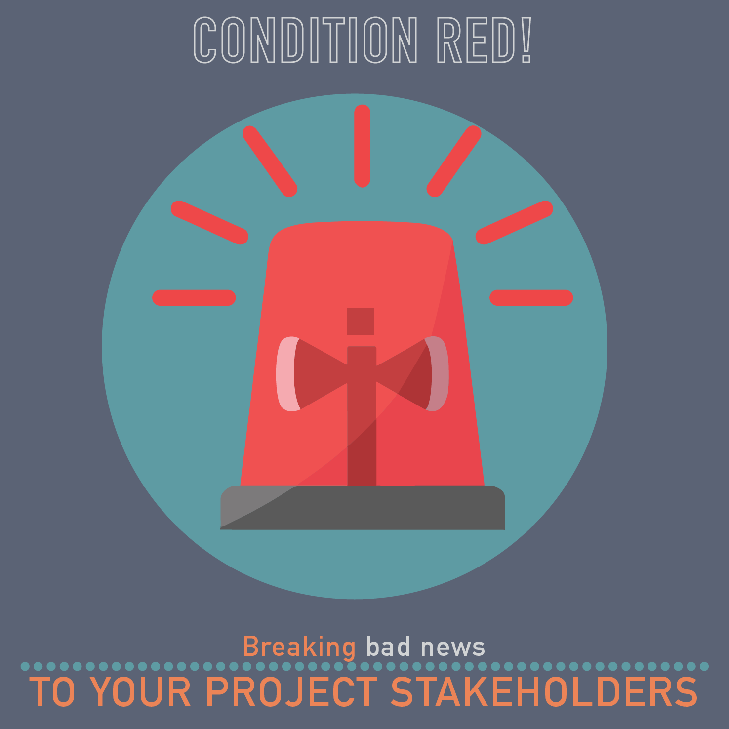 PM Happy Hour 014-Condition RED! Breaking bad news to your stakeholders