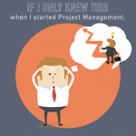 018-What I wish I had known when I started Project Management