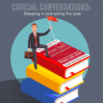 031 – Crucial Conversations part 3 – Stepping in and taking the lead