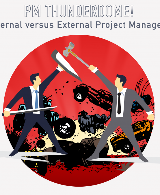 032 – Project Management Thunderdome! Internal versus External Project Managers