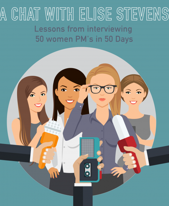 033 – Lessons from Interviewing 50 Women PMs in 50 days – a chat with Elise Stevens
