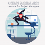035 – Kickass Martial Arts Lessons for Project Managers