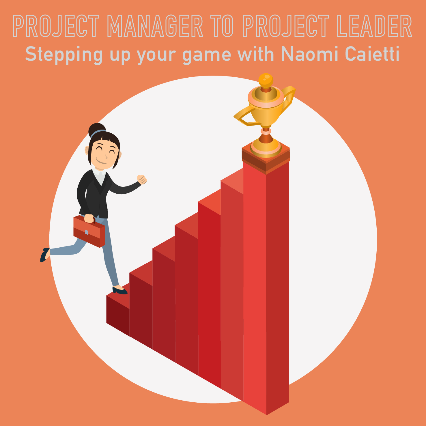 PM Happy Hour 037- Transform from Project Manager to Project Leader with Naomi Caietti