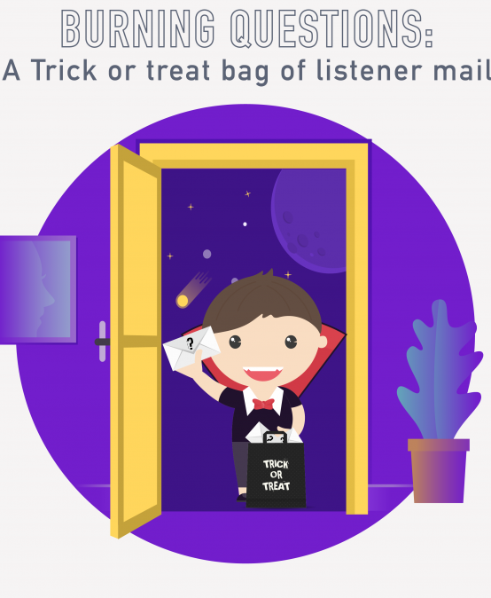 039 – Burning Questions:  A Trick or treat bag of listener mail