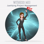 041 – Witness me! Justifying Project Management