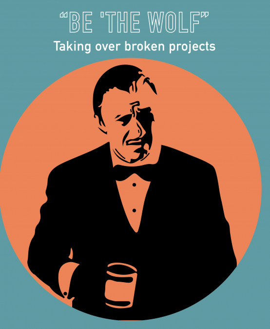 "043 – How to be ""The Wolf"" – Taking over broken projects"