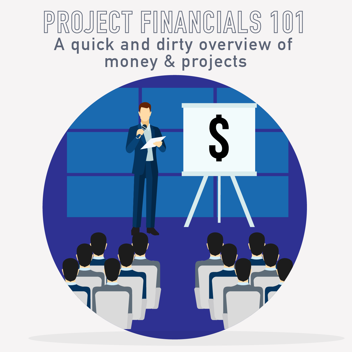 PM Happy Hour 050-Project Financials 101: A quick and dirty overview of how money affects projects