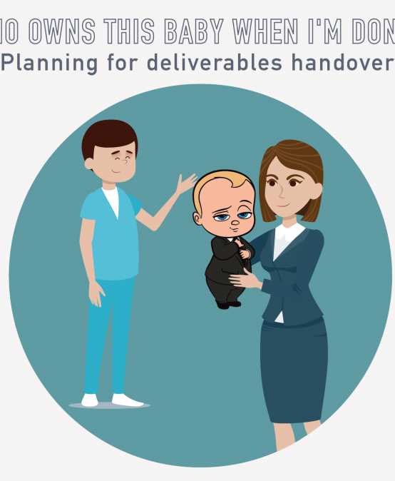 052 – Who owns this baby when I'm done? Planning for deliverables handover
