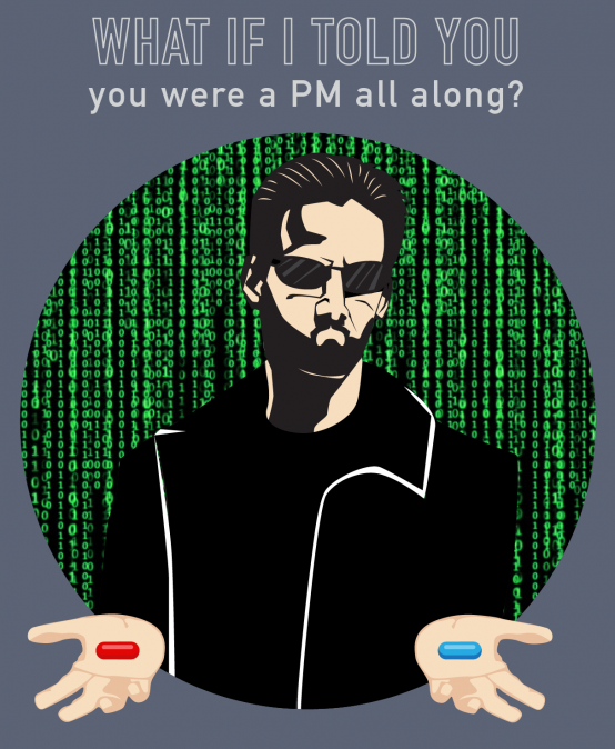053 – What if I told you that you were a PM all along?