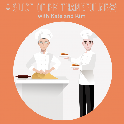 055 – A slice of Thankfulness from Kate and Kim