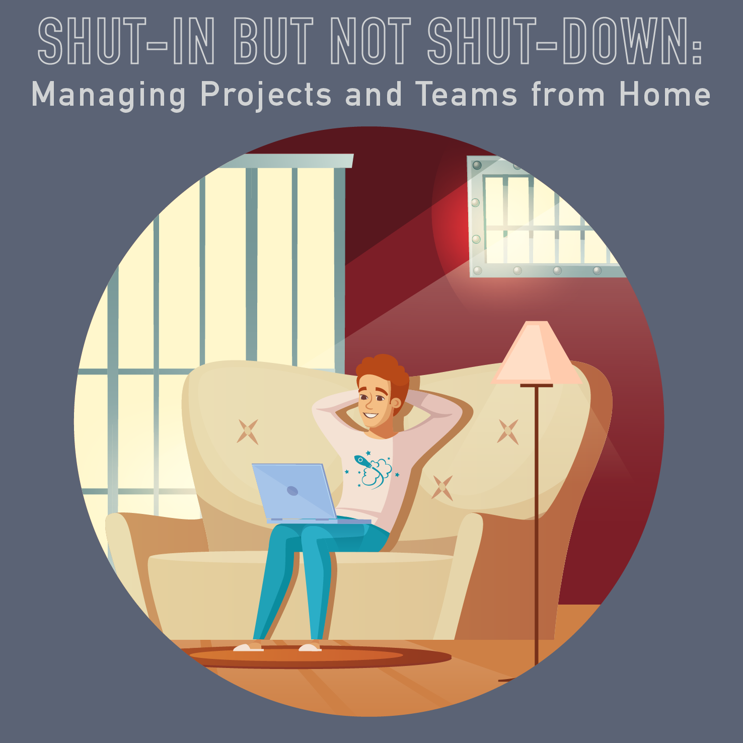 058 – Shut-in but not Shut-down: Managing Projects and Teams from Home
