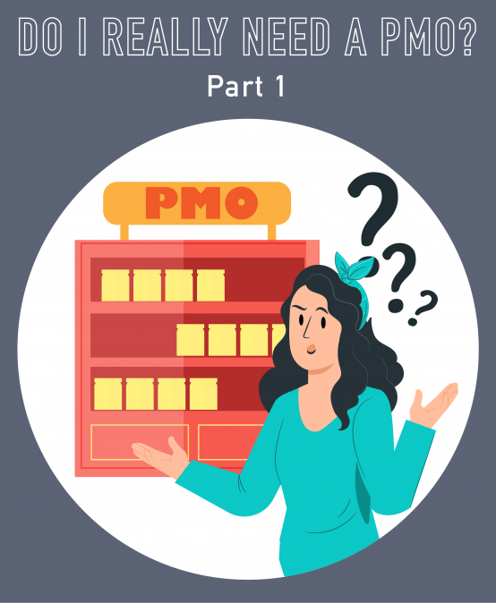 061 – Do I really need a PMO? (Part 1 of 2)