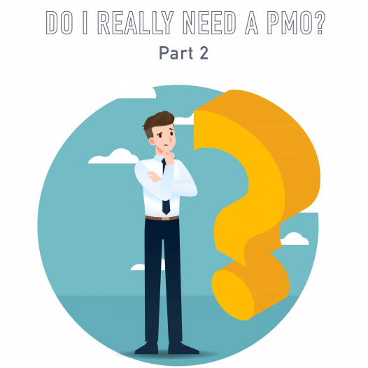 062 – Do I really need a PMO? (Part 2 of 2)