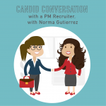 063 – Candid Conversations with a Project Management Recruiter, with Norma Gutierrez