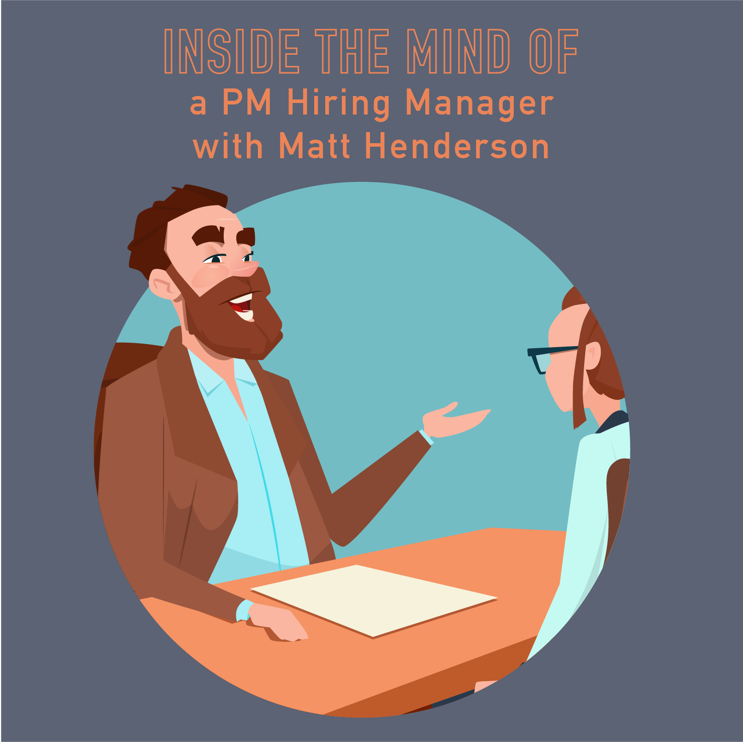 068 – Interviewing PMs: Inside the Mind of a Hiring Manager with Matt Henderson